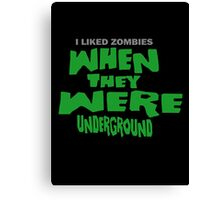 I Liked Zombies When They Were UNDERGROUND - Night Of The Living Dead PARODY Canvas Print