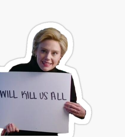 He Will Kill Us All Sticker