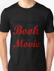 DON'T JUDGE A BOOK BY ITS MOVIE T-Shirt