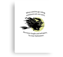 When Witches Are riding Tis Near Halloween Canvas Print