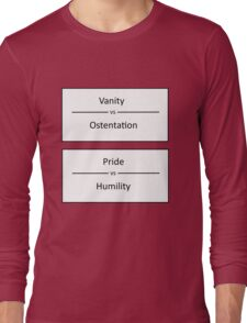 Vanity - Ostentation, Pride - Humility Long Sleeve T-Shirt