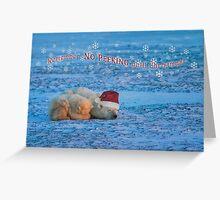 No peeking until Christmas! Greeting Card