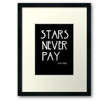 STARS NEVER PAY Framed Print