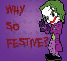 Why So Festive? by TopNotchy