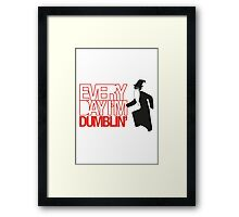 Every Day I'm Dumblin' Framed Print