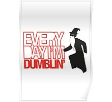 Every Day I'm Dumblin' Poster