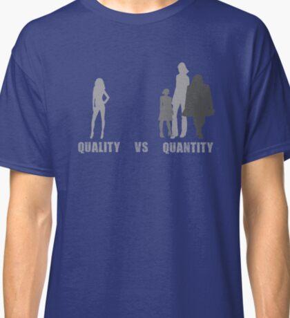 Quality VS Quantity Classic T-Shirt