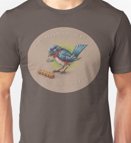 As Happy as a Bird with a French Fry Unisex T-Shirt