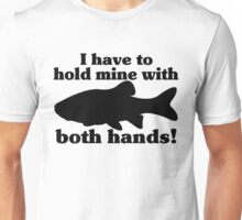 Hold My Fish With Both Hands Unisex T-Shirt