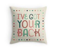 Fun Throw Pillow - I'VE GOT YOUR BACK Throw Pillow