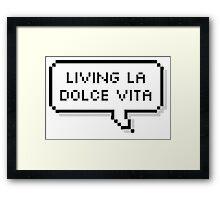 Living La Dolce Vita Framed Print