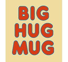 Big Hug Mug Photographic Print