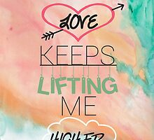 Your Love Keeps Lifting Me Higher by LillianChase
