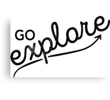 Go Explore Canvas Print