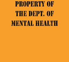 Property Of The Dept. Of Mental Health Unisex T-Shirt
