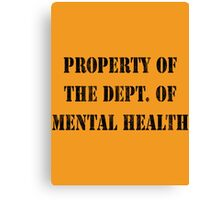 Property Of The Dept. Of Mental Health Canvas Print