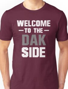 Welcome to the Dak Side Unisex T-Shirt