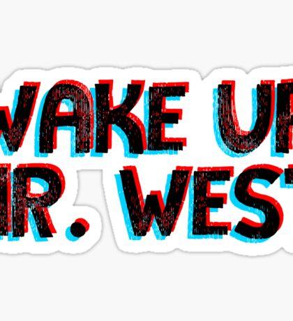 3d wake up mr west  Sticker