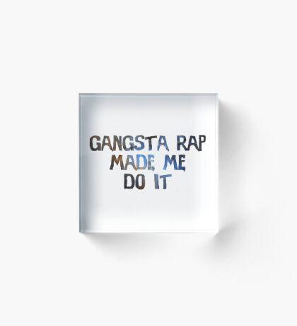 Gangsta rap Acrylic Block