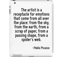 The artist is a receptacle for emotions that come from all over the place: from the sky, from the earth, from a scrap of paper, from a passing shape, from a spider's web. iPad Case/Skin