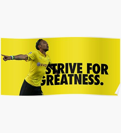 Aubameyang - Strive for Greatness Poster
