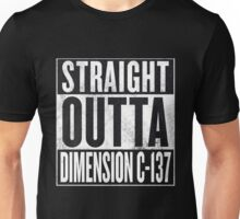 Rick and Morty - Straight Outta Dimension C-137 Unisex T-Shirt