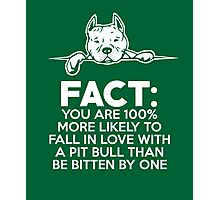 Pit Bull Fact Love  Photographic Print