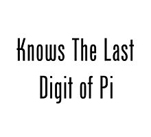 Knows The Last Digit of Pi by geeknirvana