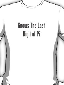 Knows The Last Digit of Pi T-Shirt