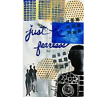 Just Be FEARLESS Photographic Print