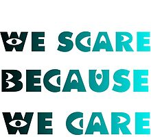 WE SCARE BECAUSE WE CARE by Divertions