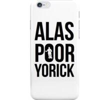 Alas, poor Yorick iPhone Case/Skin