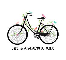 Life is a beautiful ride Photographic Print