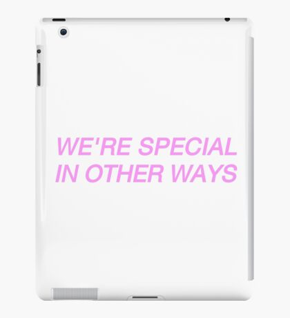 WE'RE SPECIAL IN OTHER WAYS // BUILT TO SPILL iPad Case/Skin