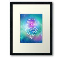 Shine bright like a <> Framed Print