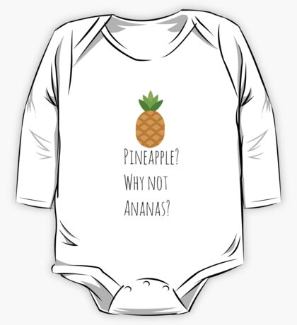 Pineapple? Why not Ananas? Funny T-shirt One Piece - Long Sleeve