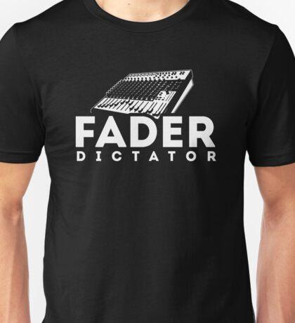Fader Dictator - Audio Engineer Recording Sound Mixer Specialist T-shirt Unisex T-Shirt