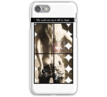 Who would ever try to kill an Angel ? iPhone Case/Skin