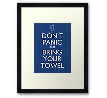 Don't panic and bring your towel Framed Print