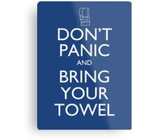 Don't panic and bring your towel Metal Print