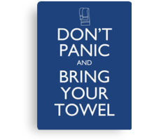 Don't panic and bring your towel Canvas Print