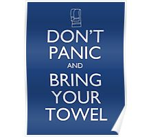 Don't panic and bring your towel Poster