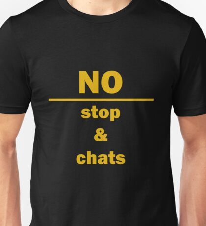 No, Stop & Chats Unisex T-Shirt