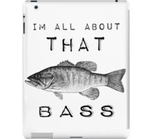 Im all about that Bass iPad Case/Skin