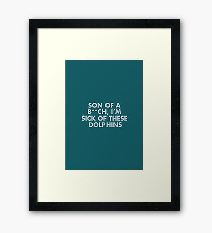 Sick Of These Dolphins - the Life Aquatic Quote Framed Print