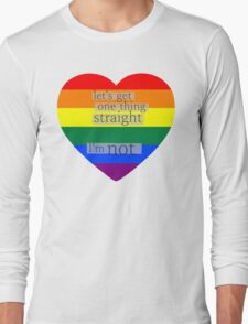 Let's get one thing straight, I'm not - LGBT heart flag Long Sleeve T-Shirt