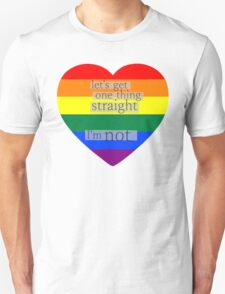Let's get one thing straight, I'm not - LGBT heart flag T-Shirt