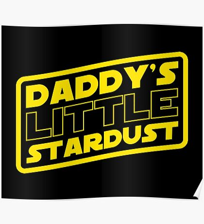 ROGUE ONE - Daddy's little Stardust (FRAMED) Poster