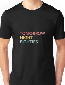 Tomorrow Night Eighties Unisex T-Shirt