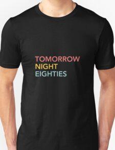 Tomorrow Night Eighties T-Shirt